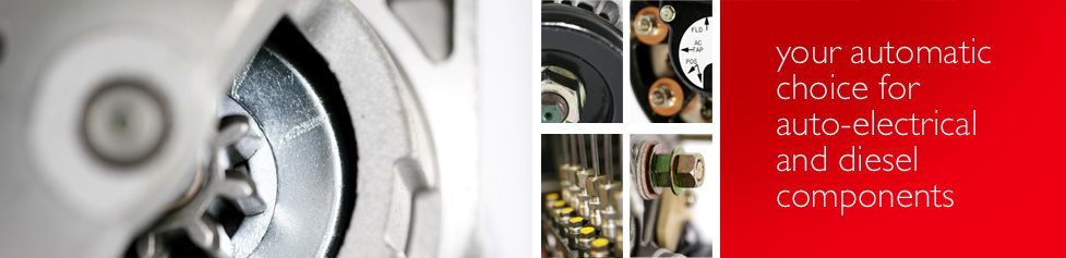 your automatic choice for  auto-electrical  and diesel  components
